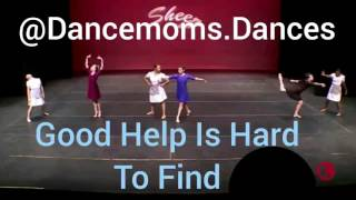 DANCE MOMS || Good Help Is Hard To Find  ( Full Song )