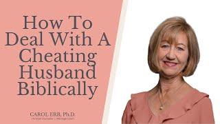 How To Deal With A Cheating Husband Biblically