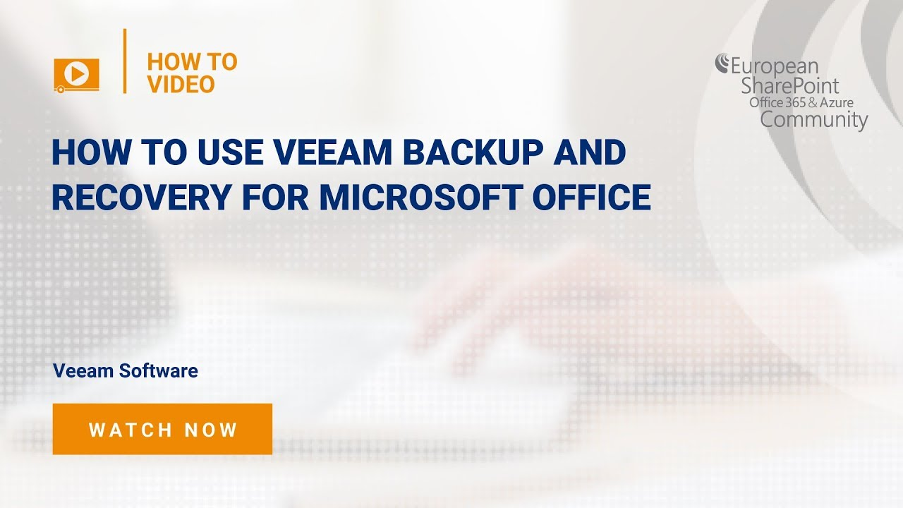 How To use Veeam Backup and Recovery for Microsoft Office