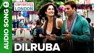 DILRUBA   Full Audio Song   Namastey London   Akshay
