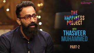 Thasveer Muhammed (Part 2) - The Happiness Project - Kappa TV