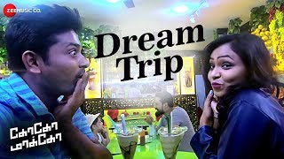 Dream Trip | Goko Mako | Ramkumar & Dhanusha | Thrillokh MC & Nicki Ziee | Arunkanth
