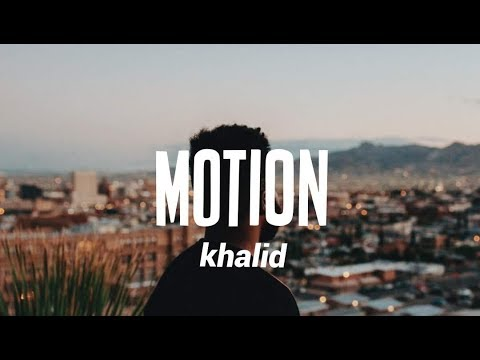Khalid - Motion (Lyrics) - Melomania Music