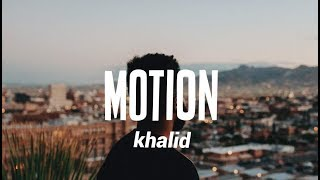 Khalid   Motion (Lyrics)