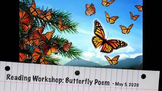 Reading Workshop - Butterfly Poem (May 5, 2020)