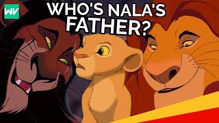 Who Is Nala's Father? | is he MUFASA or SCAR?: Discovering Disney's The Lion King Theory