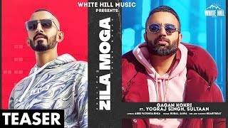 GAGAN KOKRI : Zila Moga (Official Teaser) | Ft. Sultaan , Yograj Singh | Releasing on 25 Jan