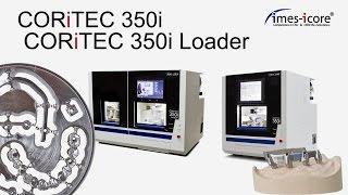 imes-icore CORiTEC 350i and CORiTEC 350i Loader dental milling machine