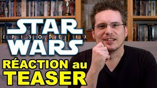 REACTION au Teaser de Star Wars 9 (problème de son : lien dailymotion en description)