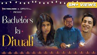 Bachelors Ki Diwali ft. Gagan Arora & Sejal Kumar | The Timeliners