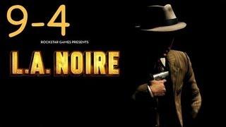 Прохождение L.A. Noire - Дело #9 Часть 4