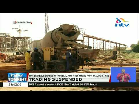 CMA suspends shares of troubled Athi River Mining from trading at NSE