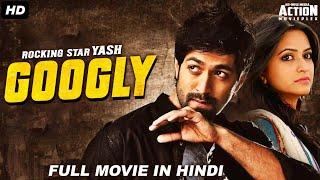 GOOGLY - Blockbuster Hindi Dubbed Action Romantic Movie | Yash Movies Hindi Dubbed | South Movie