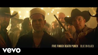 Five Finger Death Punch - Blue on Black (Official Video)