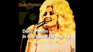 Dolly Parton - In the Sweet By and By