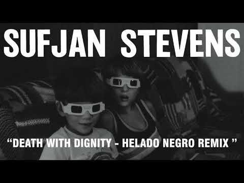 Sufjan Stevens - Death With Dignity - Helado Negro Remix (Official Audio)