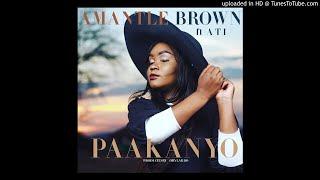 Amantle Brown   Paakanyo Ft ATI (Prod.Obylardo Eng.Beatslayer)