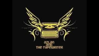 Azlan & The Typewriter - Idola (HQ audio)