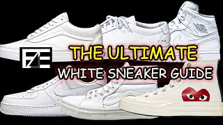 THE ULTIMATE WHITE SNEAKER GUIDE