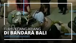 Video Turis Asing Kejang-kejang di Bandara Ngurah Rai Viral di Medos, Ini Penjelasan Pihak Bandara