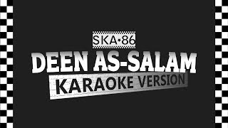 SKA 86 - DEEN ASSALAM (Karaoke Version)