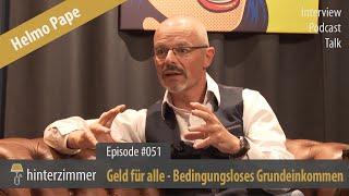 Helmo Pape: Bedingungsloses Grundeinkommen | Hinterzimmer #051