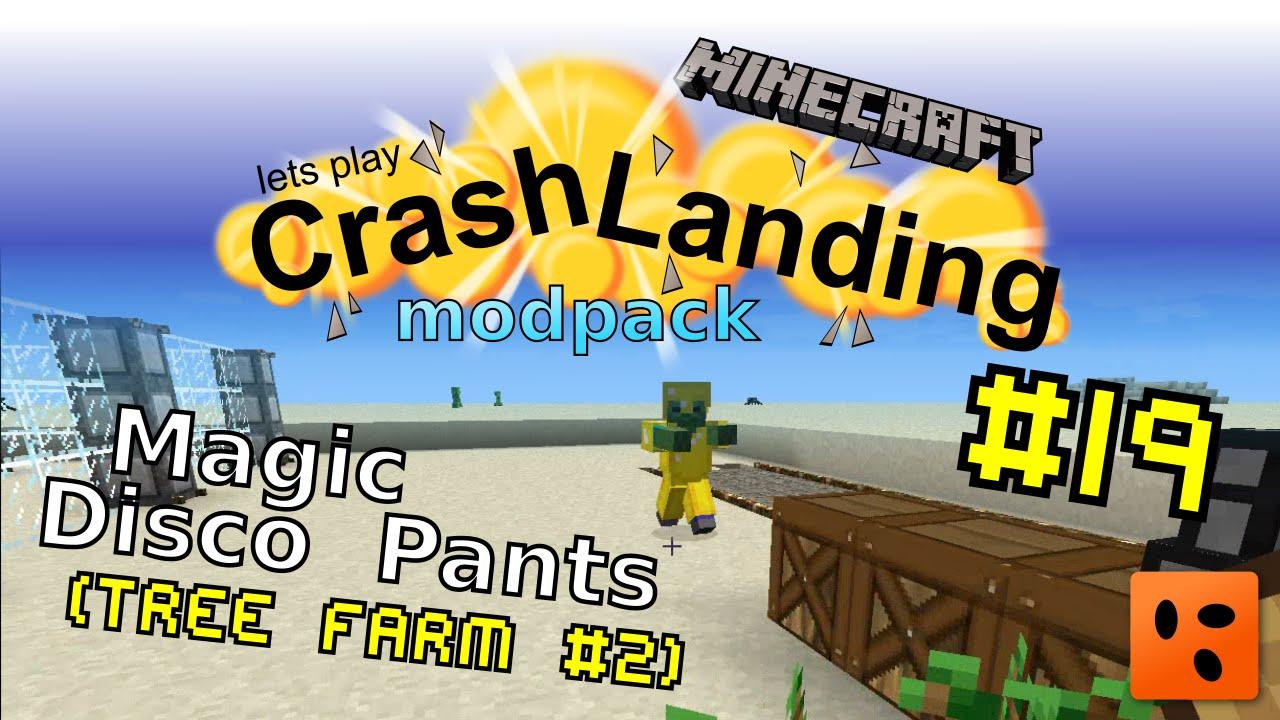 Crash Landing #19 | Magic Disco Pants (tree farm mk2)
