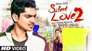 Silent Love 2  Namr Gill