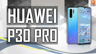 Huawei P30 Pro: First Look | Hands On | Price | [Hindi हिन्दी]