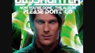 Please Don't Go - Basshunter (Album Version)