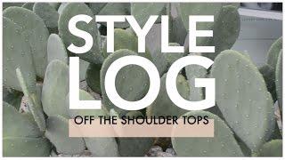 Mini Style Log | Shoulderless + Cold Shoulder Tops