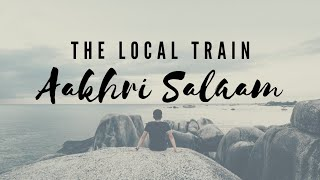 Aakhri Salaam | The Local Train [Lyrics] - YouTube