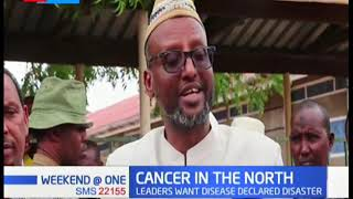 Leaders in Wajir want cancer declared a national disaster