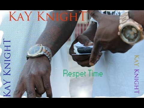 KaY KnighT Respect Time Official Music Video