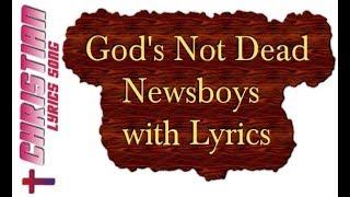 Newsboys God's Not Dead Lyrics - Christian Worship and Gospel Lyrics