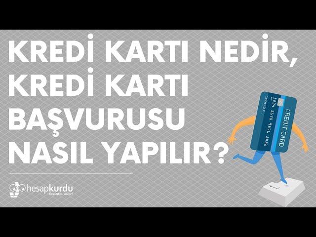 Kredi Kartı Nedir, Nasıl Başvuru Yapılır?