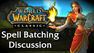 More Classic WoW News!! Let's talk Spell Batching!!