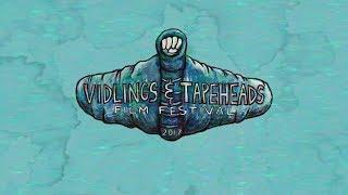 Vidlings & Tapeheads Film Festival 2017 Trailer