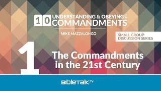 10 Commandments Bible Study: The Commandments in the 21st Century | Mike Mazzalongo | BibleTalk.tv