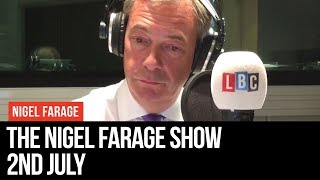 The Nigel Farage Show | LIVE Radio Debate - 2nd July | LBC