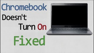 How to Fix a Chromebook that Won't Turn ON