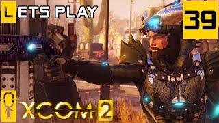 XCOM 2 - Part 39 - Can't Stop Won't Stop  - Let's Play - [Season 3 Legend Modded]