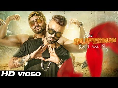 Desi Superman ft Jsl  Raul