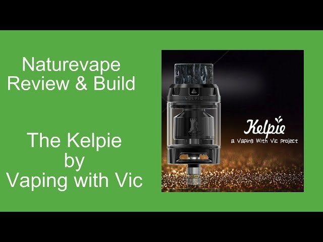 The Kelpie RTA by Vaping with Vic & Ehpro.....Review and Build