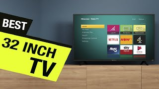 TOP 6: BEST 32 Inch TV [2021]   For Small Rooms