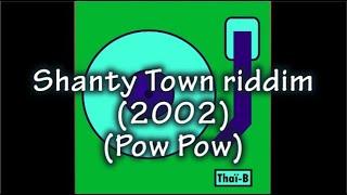 Shanty Town riddim (2002) // Mixed by Selecta Thaï-B