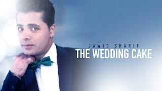 JAWID SHARIF   THE WEDDING CAKE - YouTube