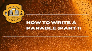 Pints and Parables | How to Write a Parable (Part 1)