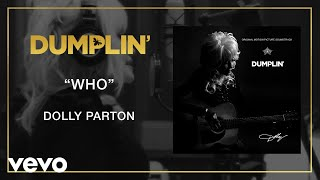 Dolly Parton   Who (from The Dumplin' Original Motion Picture Soundtrack [Audio])