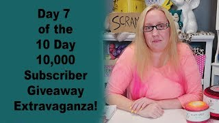 Day 7 of the 10 Day 10,000 Subscriber Giveaway Extravaganza!